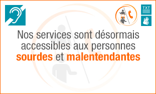 Nos services sont désormais accessibles aux personnes sourdes et malentendantes.